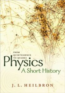Ebook in inglese Physics: a short history from quintessence to quarks Heilbron, John L.