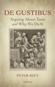 Ebook in inglese De Gustibus: Arguing About Taste and Why We Do It Kivy, Peter