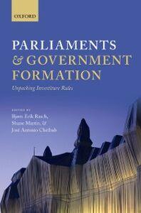 Foto Cover di Parliaments and Government Formation: Unpacking Investiture Rules, Ebook inglese di  edito da OUP Oxford