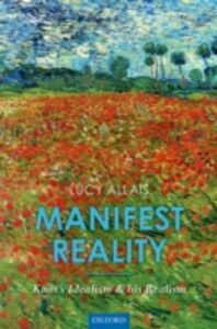 Foto Cover di Manifest Reality: Kants Idealism and his Realism, Ebook inglese di Lucy Allais, edito da OUP Oxford