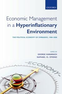 Ebook in inglese Economic Management in a Hyperinflationary Environment: The Political Economy of Zimbabwe, 1980-2008
