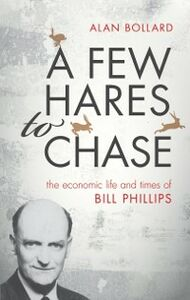 Ebook in inglese Few Hares to Chase: The Economic Life and Times of Bill Phillips Bollard, Alan