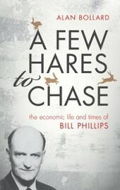 Few Hares to Chase: The Economic Life and Times of Bill Phillips