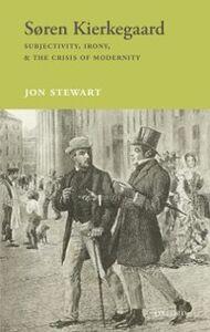Ebook in inglese Søren Kierkegaard: Subjectivity, Irony, & the Crisis of Modernity Stewart, Jon