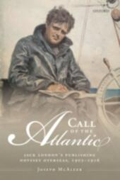Call of the Atlantic: Jack Londons Publishing Odyssey Overseas, 1902-1916