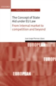 Ebook in inglese Concept of State Aid Under EU Law: From internal market to competition and beyond Piernas L&oacute , pez, Juan Jorge
