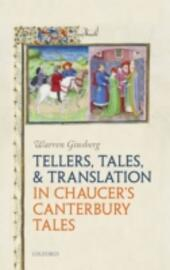 Tellers, Tales, and Translation in Chaucers Canterbury Tales