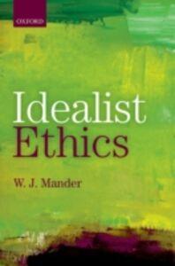 Foto Cover di Idealist Ethics, Ebook inglese di W. J. Mander, edito da OUP Oxford
