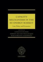 Capacity Mechanisms in the EU Energy Market: Law, Policy, and Economics