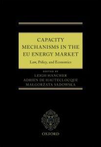 Foto Cover di Capacity Mechanisms in the EU Energy Market: Law, Policy, and Economics, Ebook inglese di  edito da OUP Oxford