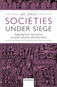 Ebook in inglese Societies Under Siege: Exploring How International Economic Sanctions (Do Not) Work Jones, Lee