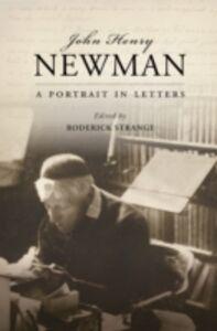 Ebook in inglese John Henry Newman: A Portrait in Letters -, -