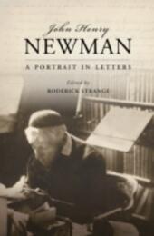 John Henry Newman: A Portrait in Letters