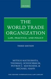 World Trade Organization: Law, Practice, and Policy
