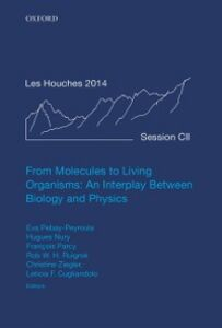 Foto Cover di From Molecules to Living Organisms: An Interplay Between Biology and Physics: Lecture Notes of the Les Houches School of Physics: Volume 102, July 2014, Ebook inglese di  edito da OUP Oxford
