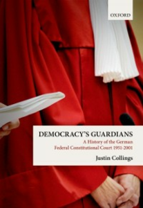 Ebook in inglese Democracys Guardians: A History of the German Federal Constitutional Court, 1951-2001 Collings, Justin