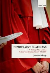 Democracys Guardians: A History of the German Federal Constitutional Court, 1951-2001