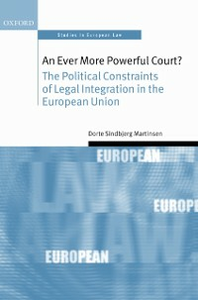 Ebook in inglese Ever More Powerful Court?: The Political Constraints of Legal Integration in the European Union Sindbjerg Martinsen, Dorte