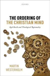 Ebook in inglese Ordering of the Christian Mind: Karl Barth and Theological Rationality Westerholm, Martin