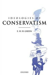 Ebook in inglese Ideologies of Conservatism: Conservative Political Ideas in the Twentieth Century Green, E. H. H.