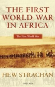 Ebook in inglese First World War in Africa Strachan, Hew