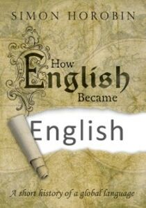 Ebook in inglese How English Became English: A short history of a global language Horobin, Simon