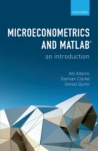 Ebook in inglese Microeconometrics and MATLAB: An Introduction Adams, Abi , Clarke, Damian , Quinn, Simon