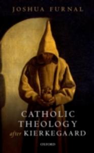 Ebook in inglese Catholic Theology after Kierkegaard Furnal, Joshua