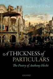 Thickness of Particulars: The Poetry of Anthony Hecht