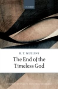 Ebook in inglese End of the Timeless God Mullins, R. T.