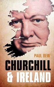 Foto Cover di Churchill and Ireland, Ebook inglese di Paul Bew, edito da OUP Oxford