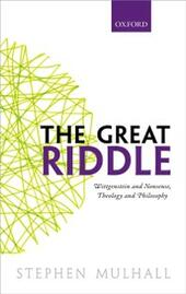 Great Riddle: Wittgenstein and Nonsense, Theology and Philosophy