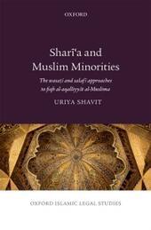 Sharia and Muslim Minorities: The wasati and salafi approaches to fiqh al-aqalliyyat al-Muslima