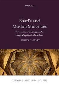 Ebook in inglese Sharia and Muslim Minorities: The wasati and salafi approaches to fiqh al-aqalliyyat al-Muslima Shavit, Uriya