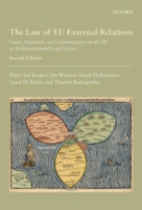 Ebook in inglese Law of EU External Relations: Cases, Materials, and Commentary on the EU as an International Legal Actor Hoffmeister, Frank , Kuijper, Pieter Jan , Ramopoulos, Thomas , Wouters, Jan
