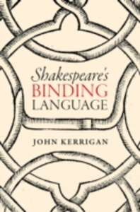 Ebook in inglese Shakespeare's Binding Language Kerrigan, John