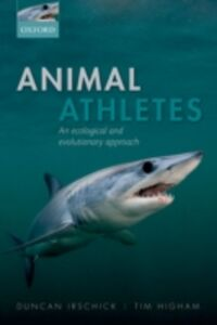 Foto Cover di Animal Athletes: An Ecological and Evolutionary Approach, Ebook inglese di Timothy E. Higham,Duncan J. Irschick, edito da OUP Oxford