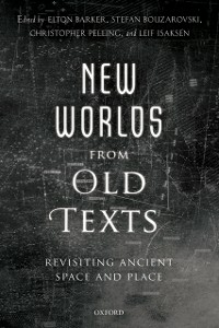 Ebook in inglese New Worlds from Old Texts: Revisiting Ancient Space and Place -, -