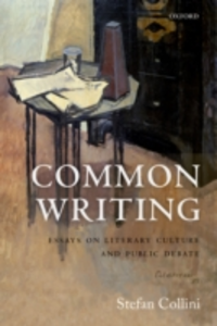 Ebook in inglese Common Writing: Essays on Literary Culture and Public Debate Collini, Stefan