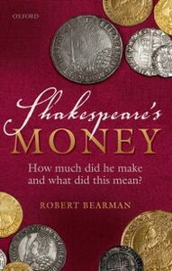 Foto Cover di Shakespeare's Money: How much did he make and what did this mean?, Ebook inglese di Robert Bearman, edito da OUP Oxford