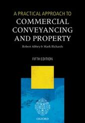 Practical Approach to Commercial Conveyancing and Property