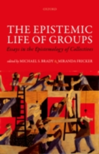 Ebook in inglese Epistemic Life of Groups: Essays in the Epistemology of Collectives -, -