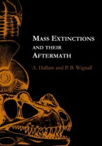 Foto Cover di Mass Extinctions and Their Aftermath, Ebook inglese di A. Hallam,P. B. Wignall, edito da OUP Oxford