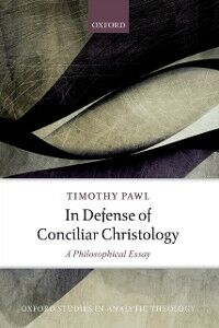Ebook in inglese In Defense of Conciliar Christology: A Philosophical Essay Pawl, Timothy