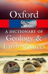 Foto Cover di Dictionary of Geology and Earth Sciences, Ebook inglese di Michael Allaby, edito da OUP Oxford
