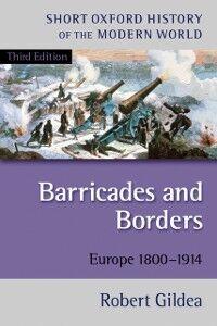 Ebook in inglese Barricades and Borders: Europe 1800-1914 Gildea, Robert