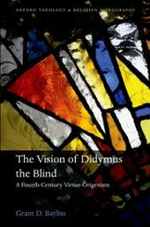 Vision of Didymus the Blind: A Fourth-Century Virtue-Origenism