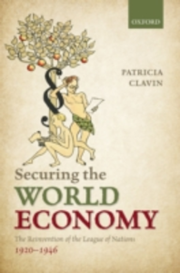 Ebook in inglese Securing the World Economy: The Reinvention of the League of Nations, 1920-1946 Clavin, Patricia