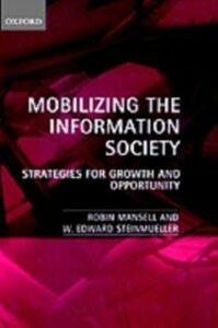 Ebook in inglese Mobilizing the Information Society: Strategies for Growth and Opportunity Mansell, Robin , Steinmueller, W. Edward