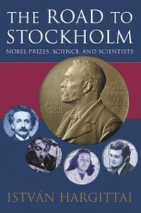 Foto Cover di Road to Stockholm: Nobel Prizes, Science, and Scientists, Ebook inglese di Istv&aacute,n Hargittai, edito da OUP Oxford